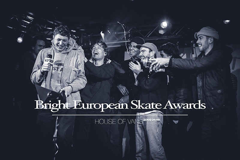 Bright European Skate Awards – House of Vans (16.01.2014)